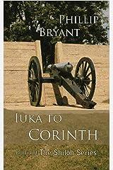Iuka to Corinth (Shiloh Series Book 3) Kindle Edition