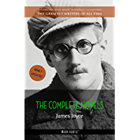 James Joyce: The Complete Novels (The Greatest Writers of All Time Book 40) (English Edition)
