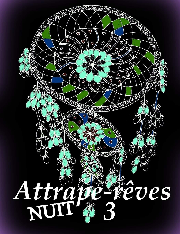 Attrape Reves Nuit 3 Coloriages Pour Adultes Coloriage Anti