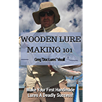 Wooden Lure Making 101: Make Your First Handmade Lures Deadly Effective!