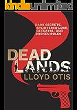 Dead Lands: Dark secrets are revealed in this superb crime thriller