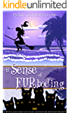 A Sense of FURboding (A Witch and her Cats Cozy Adventure Mystery Book 5)