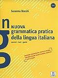 Nuova Grammatica Pratica Della Lingua Italiana: esercizi-test-giochi (Grammatiche e eserciziari)