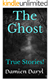 The Ghost: True Stories!