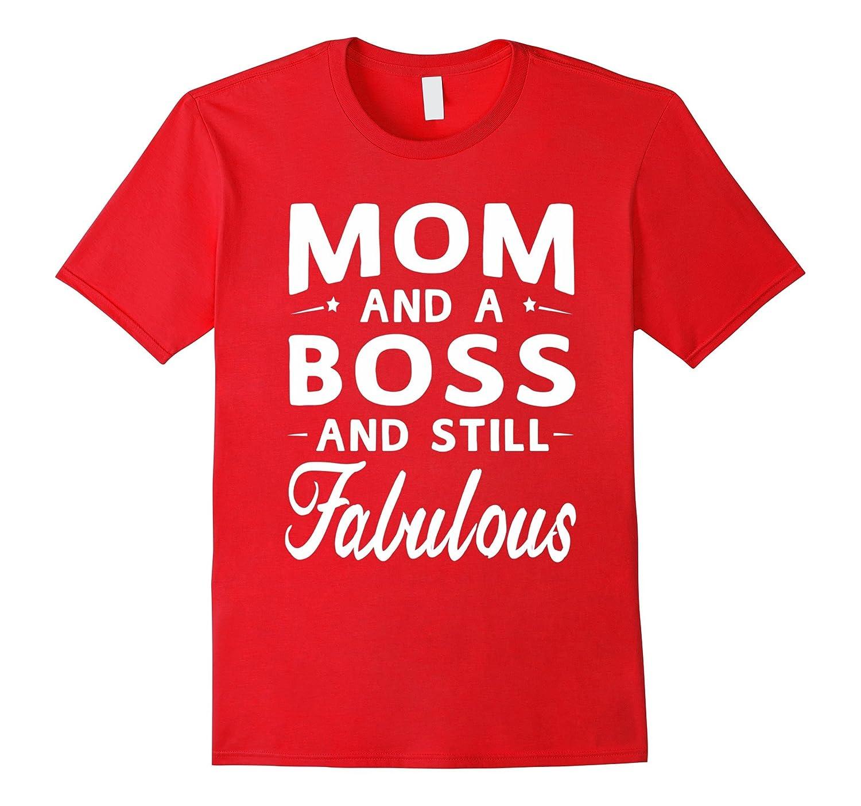 Mother's Day Gifts Women Fabulous Boss Mom T-shirt-Art