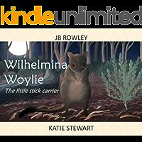 Wilhelmina Woylie: The little stick carrier