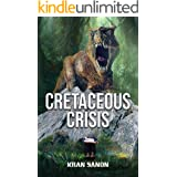 The Cretaceous Crisis (Cretaceous Series Book 1)
