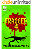 Fragged 4 (Fragged (A LitRPG Short Story Series))