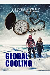 Global Cooling (The Time Bubble Book 2) Kindle Edition