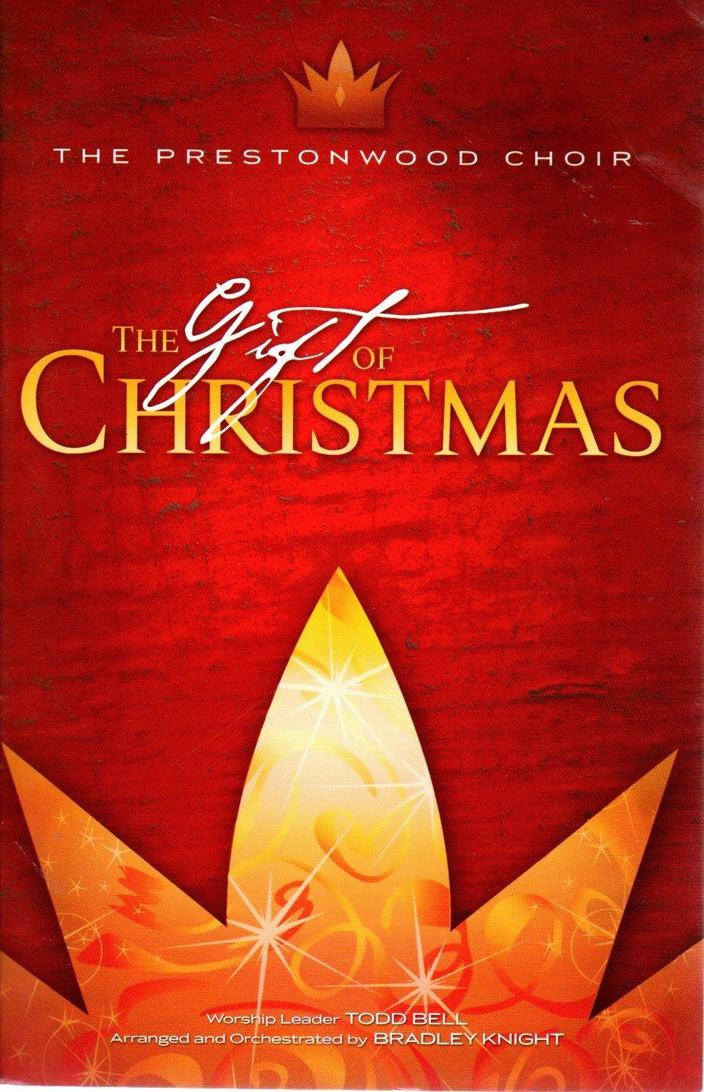The Gift Of Christmas The Prestonwood Choir Amazoncom Books