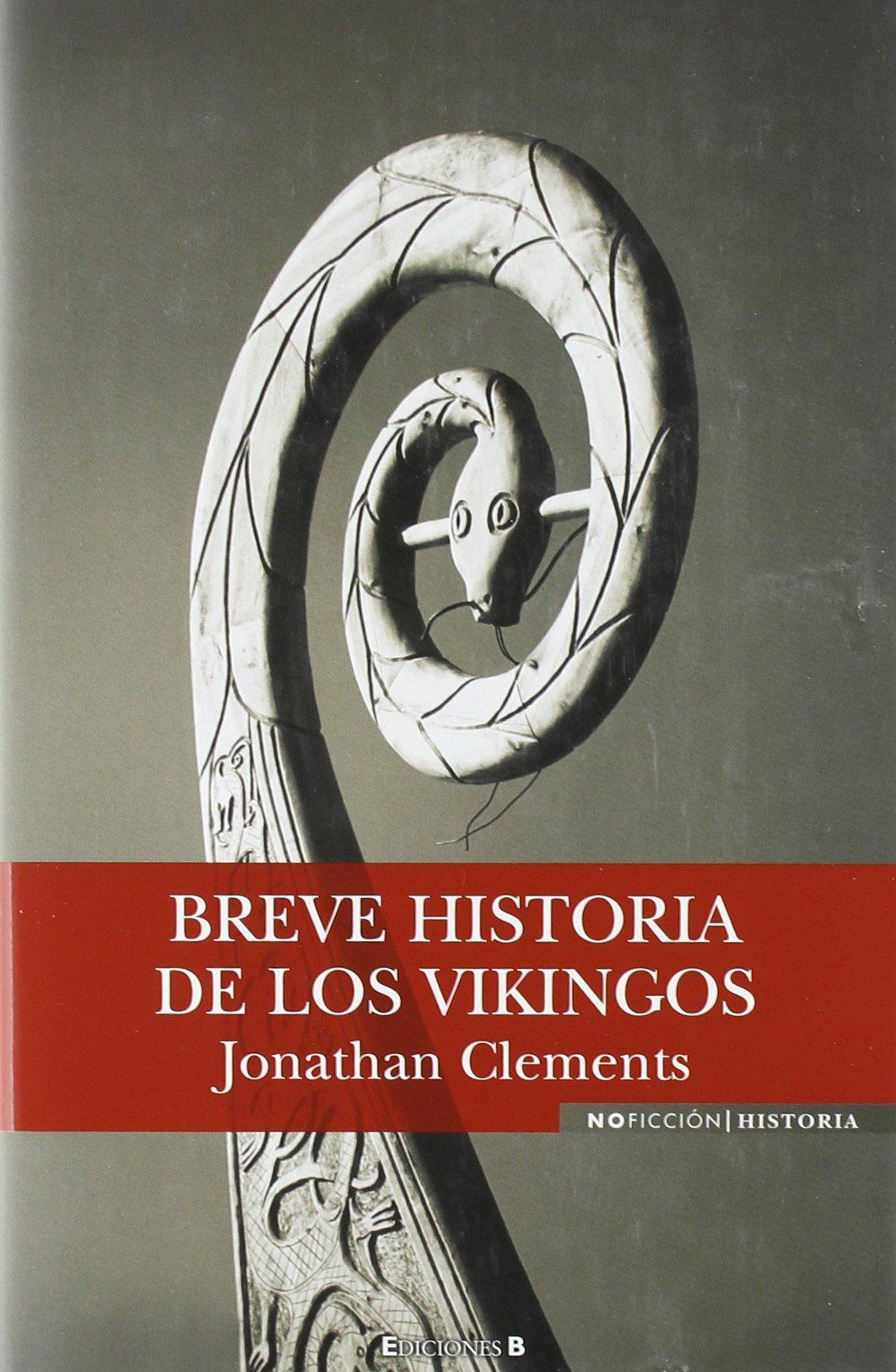 BREVE HISTORIA DE LOS VIKINGOS (NoFicción/Historia): Amazon.es: Clements, Jonathan, LENGUAJE CLARO CONSULTORA: Libros