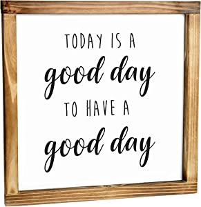 Today is a Good Day for a Good Day Sign - Rustic Farmhouse Decor for the Home Sign - Wall Decorations for Living Room, Modern Farmhouse Wall Decor, Rustic Home Decor with Solid Wood Frame - 12x12 Inch