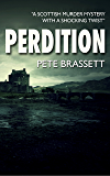 PERDITION: A Scottish murder mystery with a shocking twist (Detective Inspector Munro murder mysteries Book 7) (English Edition)