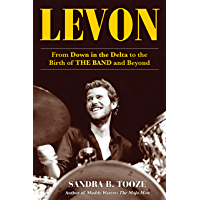 Levon: From Down in the Delta to the Birth of The Band and Beyond book cover