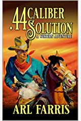 .44 Caliber Solution: A Western Adventure (A Federal Marshal Juan Miguel Castillo Western Adventure Book 2) Kindle Edition