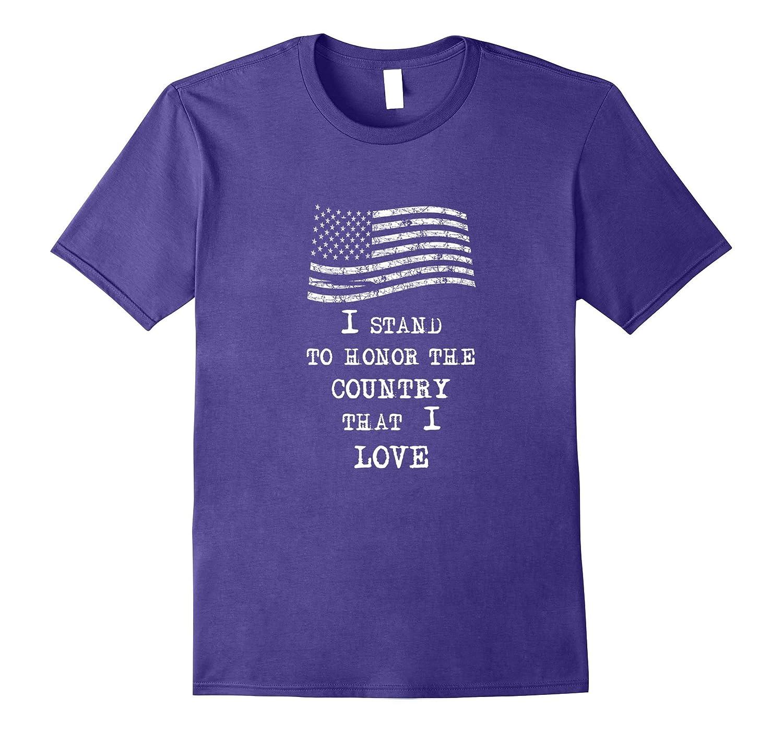 I Stand to Honor patriotic flag america t shirt-TJ