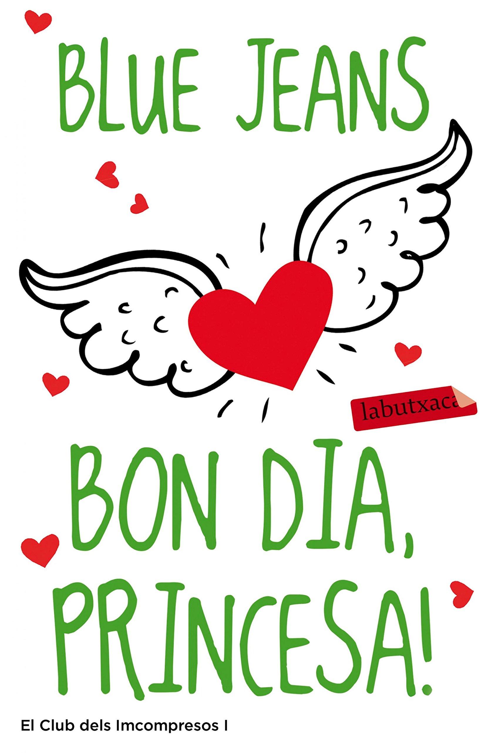 Bon dia, princesa! (LABUTXACA): Amazon.es: Blue Jeans, Llucia Ramis: Libros