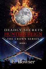 Deadly Secrets Hunters Reign: The Crown Series Book 1 Kindle Edition