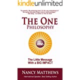 The One Philosophy: The Little Message with a BIG Impact