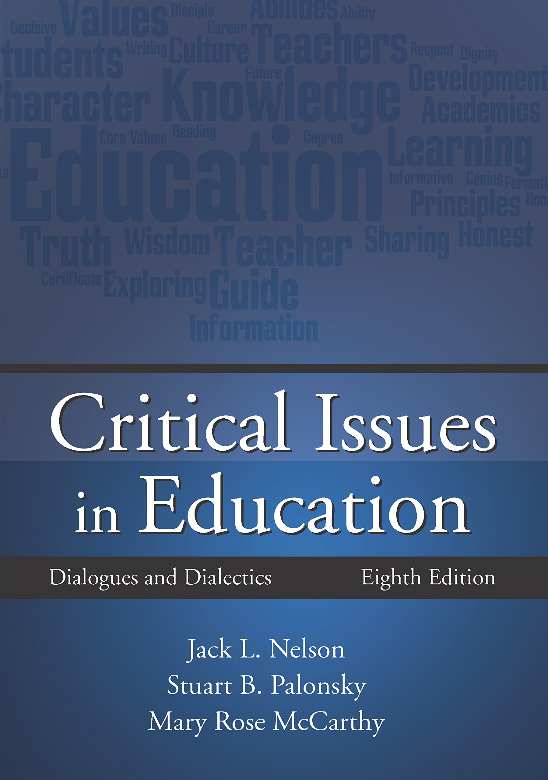 Read Online Critical Issues in Education: Dialogues and Dialectics, Eighth Edition ebook