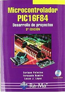 Microcontrolador PIC16F84. Desarrollo de proyectos. 3ª edición