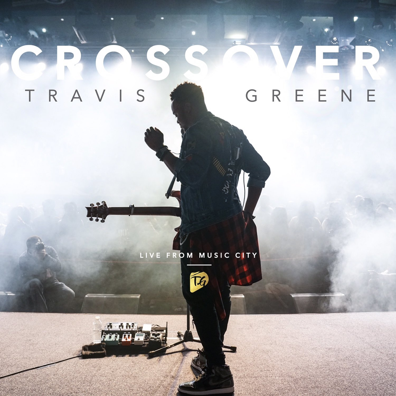 Travis Greene - Crossover: Live From Music City - Amazon.com Music