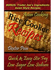 Rice Cooker Recipes: Asian Cooking / Quick & Easy Stir Fry / Low Sugar / Low Sodiumbonus: Trader Joe's Ingredients Asian Style Recipes