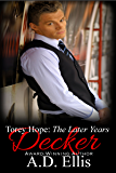 Decker: Torey Hope, The Later Years (Torey Hope: The Later Years Book 1)