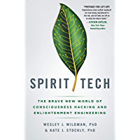 Spirit Tech: The Brave New World of Consciousness Hacking and Enlightenment Engineering (English Edition)