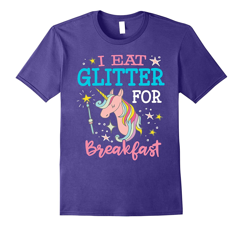 Unicorn Shirt I Eat Glitter For Breakfast Cute Gift T-Shirt-T-Shirt