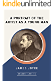 A Portrait of the Artist as a Young Man (AmazonClassics Edition)