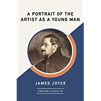 A Portrait of the Artist as a Young Man (AmazonClassics Edition) (English Edition)