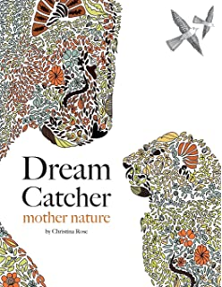 Dream Catcher Mother Nature An Awe Inspiring Colouring Book Celebrating The Hidden Tenderness Of