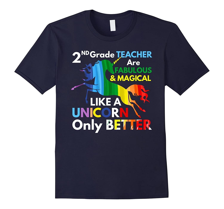 2nd Grade Teacher Shirt Fabulous & Magical Like a Unicorn-BN