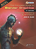 The Complete Guide to Blender Graphics: Computer Modeling & Animation, Third Edition
