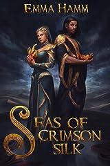Seas of Crimson Silk (Burning Empire Book 1) Kindle Edition