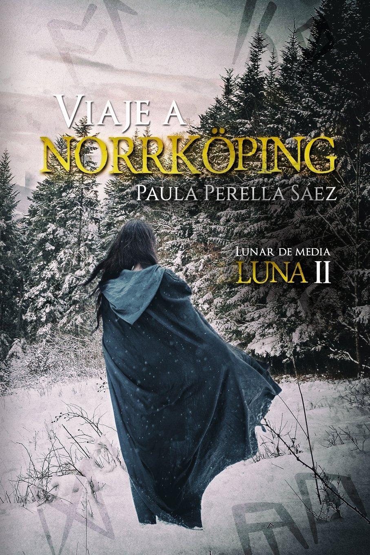 Read Online Viaje a Norrköping: Lunar de media luna II (Volume 2) (Spanish Edition) ebook
