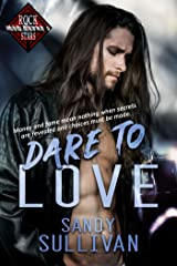 Dare to Love (Iron Rogue Book 1) Kindle Edition