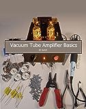 Vacuum Tube Amplifier Basics (English Edition)