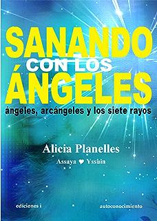 SANANDO CON LOS ÁNGELES (Spanish Edition)