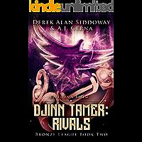 Djinn Tamer: Rivals: A Monster Battling GameLit Adventure (Djinn Tamer - Bronze League Book 2)