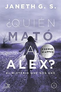 ¿Quién mató a Alex?: El misterio que nos une (Spanish Edition)