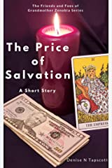 The Price of Salvation: a short story (The Friends and Foes of Grandmother Zenobia Book 1) Kindle Edition