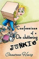 Confessions of a De-cluttering Junkie
