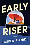 Early Riser: A Novel