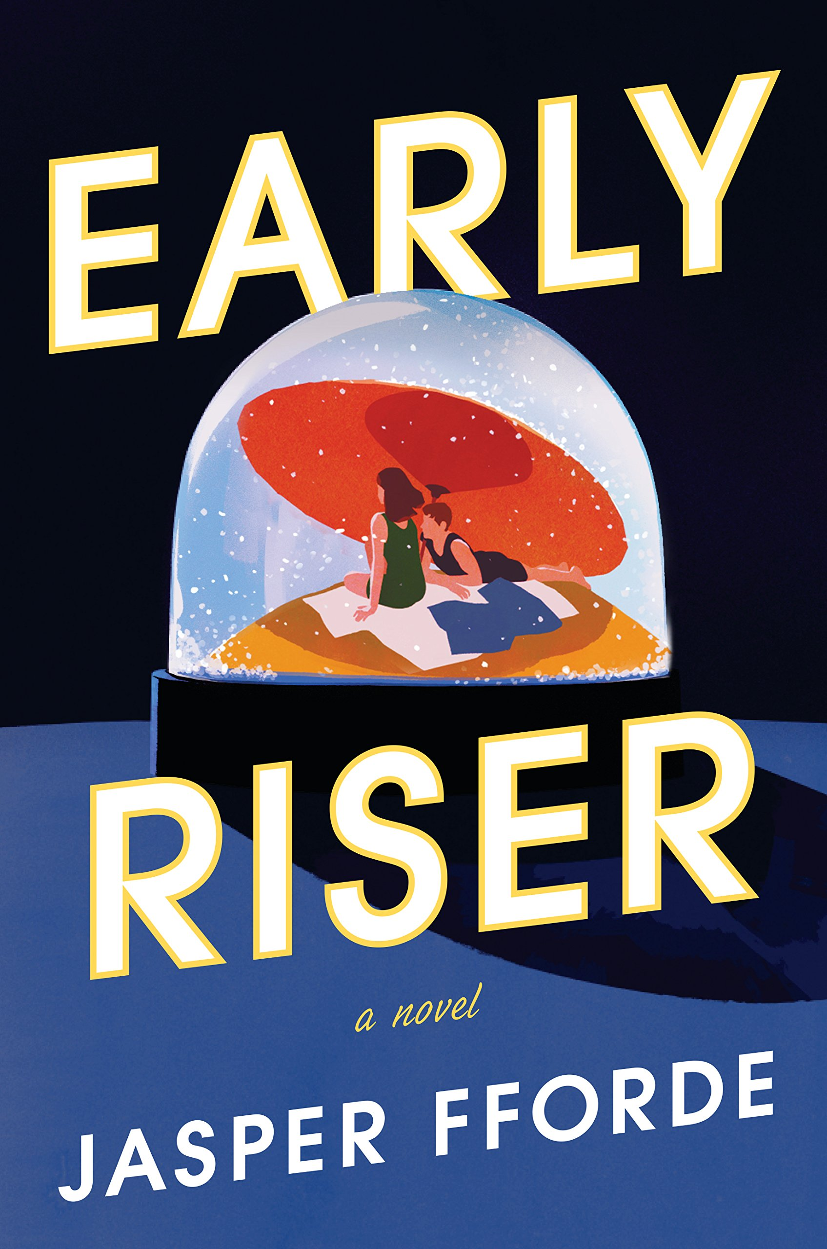 Early Riser >> Amazon Com Early Riser A Novel 9780670025039 Jasper Fforde Books