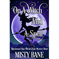 On A Witch And A Spell: Blackwood Bay Witches Cozy Mystery Prequel Novelette (Blackwood Bay Witches Mystery) (English Edition)