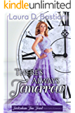 There's Always Tomorrow (Twickenham Time Travel True Love Romance Book 2)