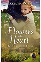 Flowers in Her Heart: a story of old scars and new beginnings (Kees & Colliers Book 2) Kindle Edition