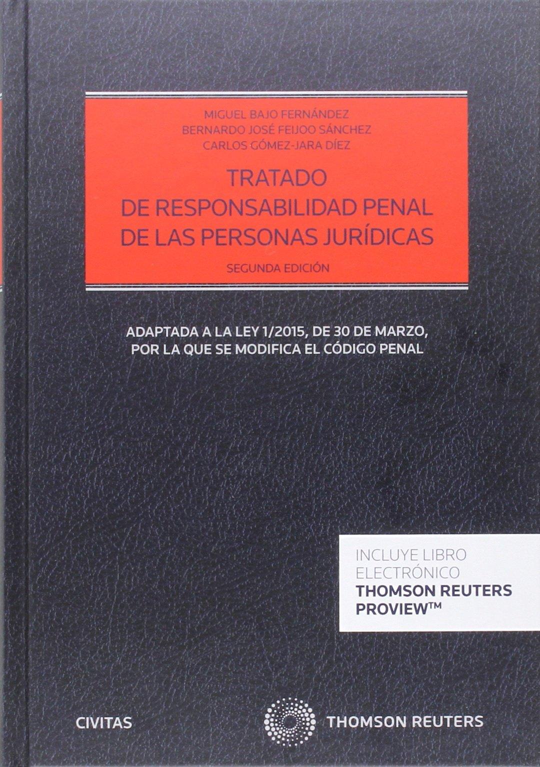 Tratado de responsabilidad penal de las personas jurídicas (2ª ed.) (Estudios y Comentarios de Legislación) Tapa blanda – 24 feb 2016 Aa.Vv. Civitas 8490994323 Derecho y procedimiento penal